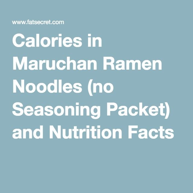 Calories in Maruchan Ramen Noodles (no Seasoning Packet) and Nutrition Facts