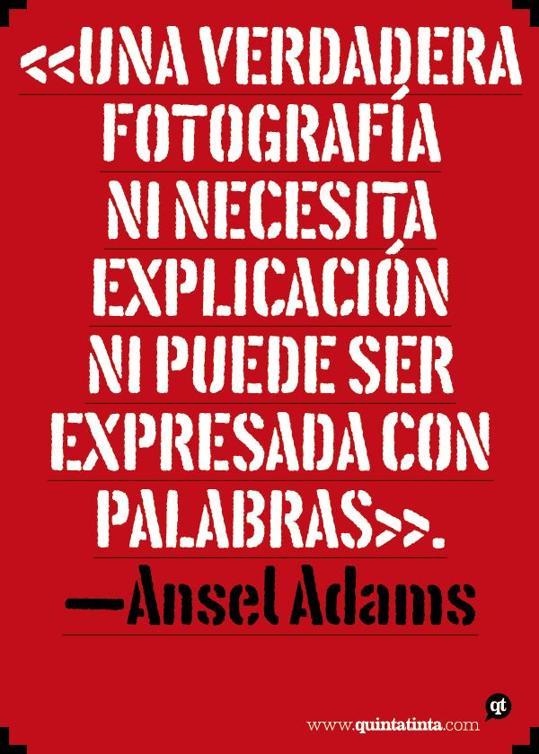 Una frase de Ansel Adams.