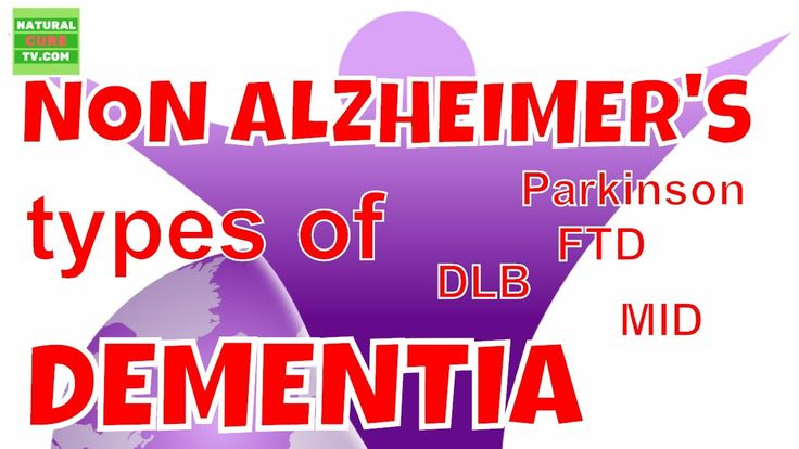 Do You Know There Are Non ALZHEIMER Types Of DEMENTIA
