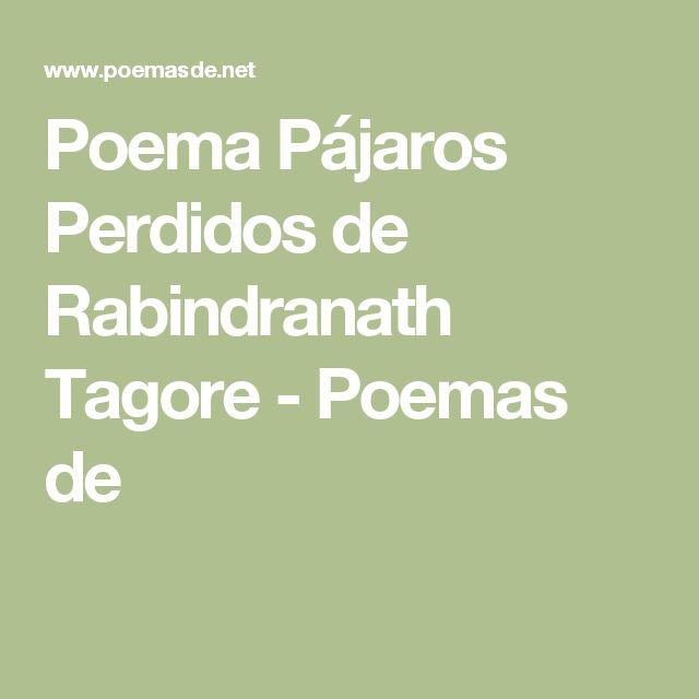 Poema Pájaros Perdidos de Rabindranath Tagore - Poemas de