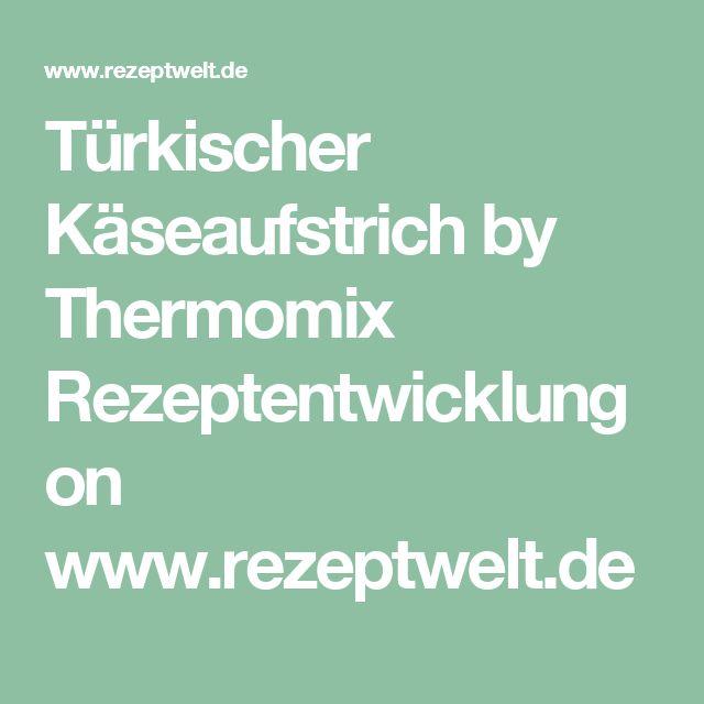 Türkischer Käseaufstrich by Thermomix Rezeptentwicklung on www.rezeptwelt.de
