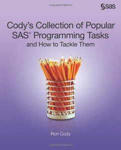 Codys Collection of Popular SAS Programming Tasks and How to Tackle Them