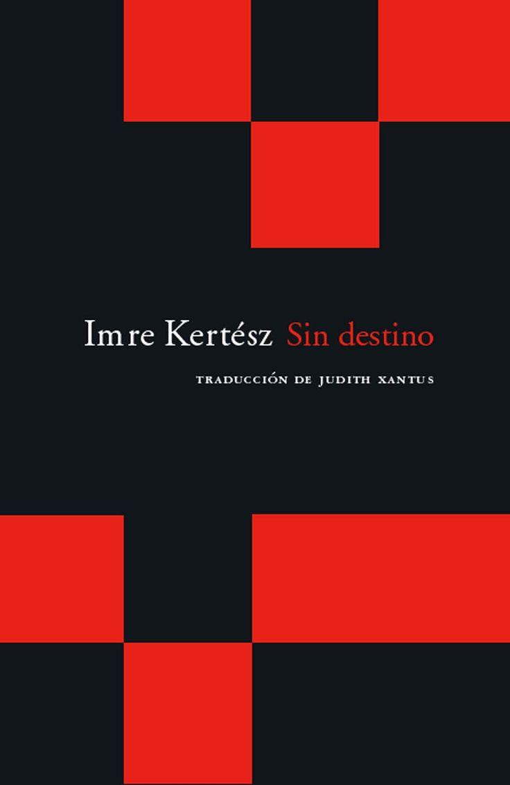 Imre Kertész. Sin destino
