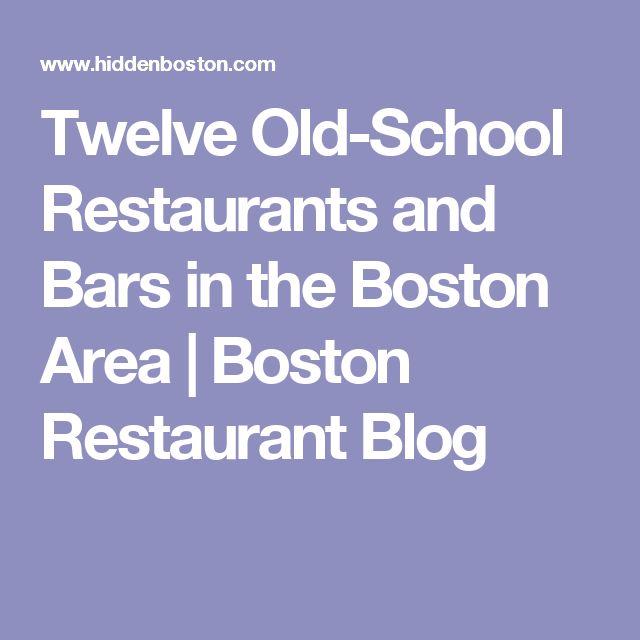 Twelve Old-School Restaurants and Bars in the Boston Area | Boston Restaurant Blog