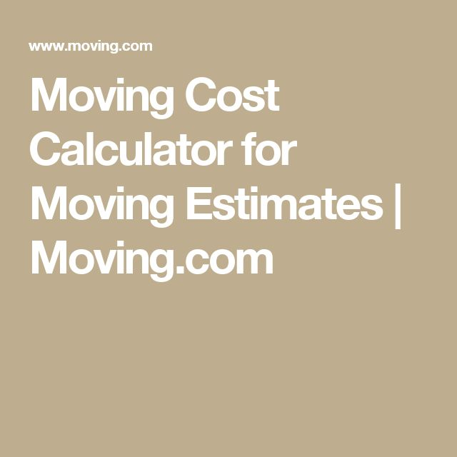 Moving Cost Calculator for Moving Estimates   Moving.com
