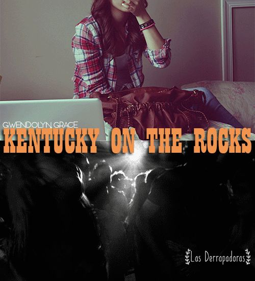 Kentucky on the Rocks, de Gwendolyn Grace Reseña: goo.gl/gcwfzF