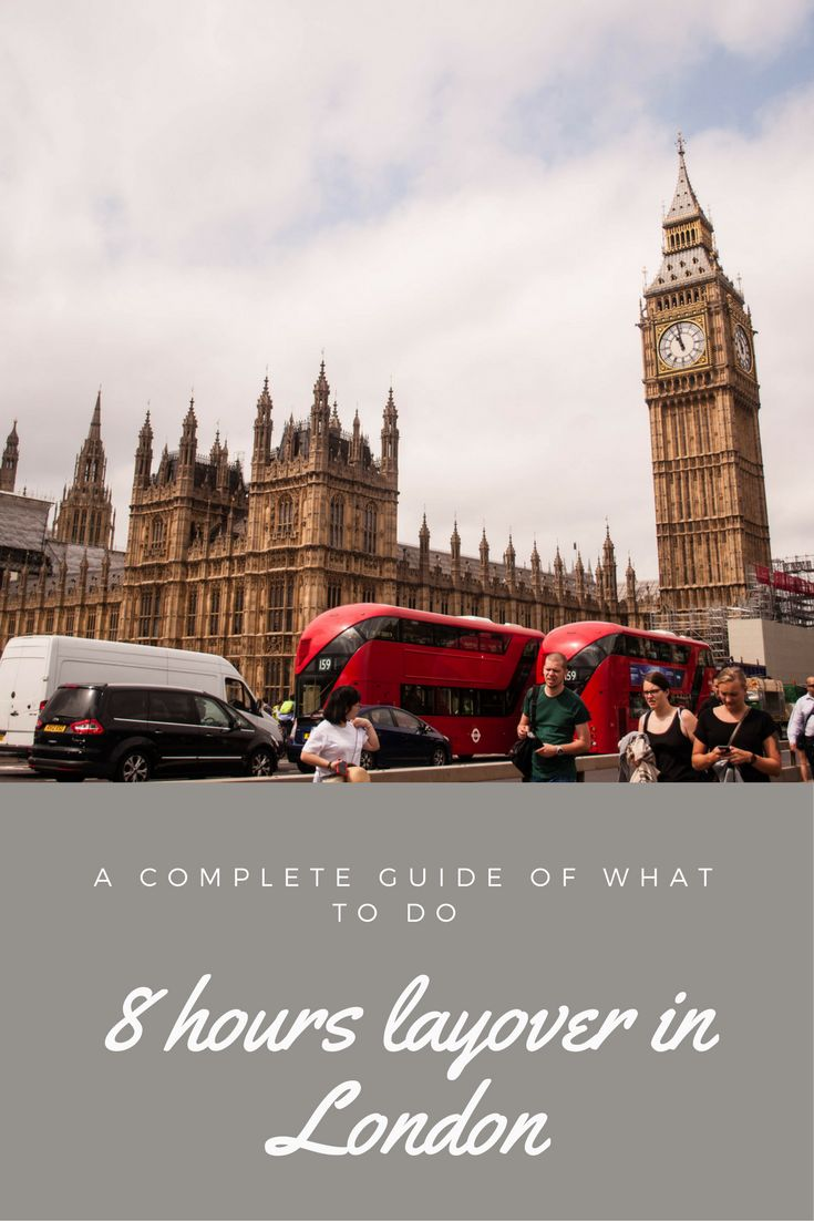 What to do in an 8 hours layover in London? — BRB