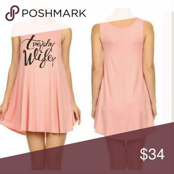 """""""NEW"""" Cute TROPHY WIFE Dress BRAND NEW!! Super Soft Swing Dress in a Peach Coral Color 95% Rayon 5% Spandex Great """"Trophy Wife"""" Graphic in Black. Boutique Dresses"""