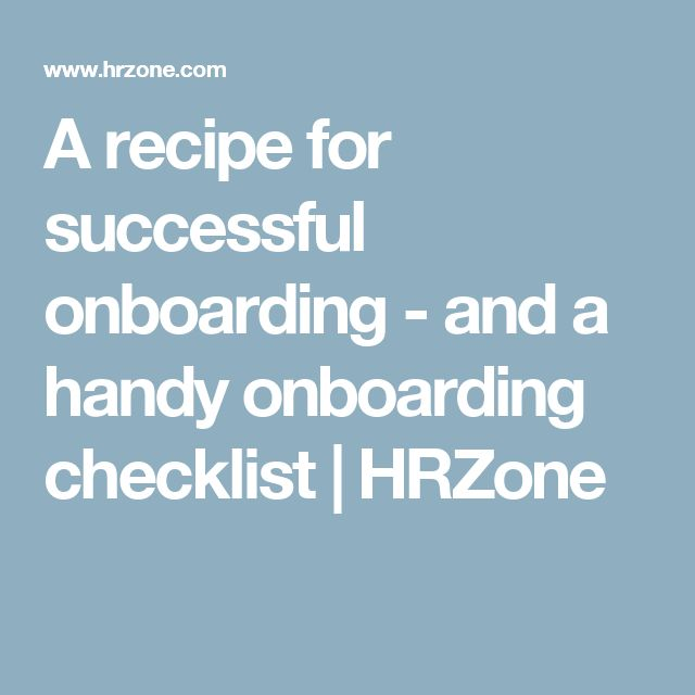 A recipe for successful onboarding - and a handy onboarding checklist | HRZone
