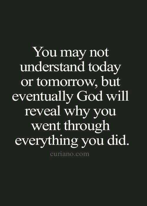 You may not understand today...
