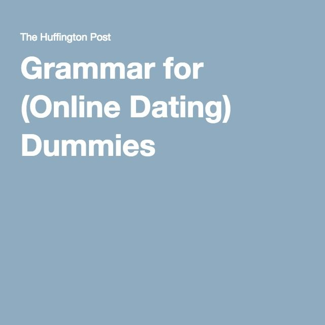 Grammar for (Online Dating) Dummies