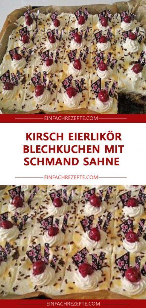 Kirsch Eierlikör Blechkuchen mit Schmand Sahne …