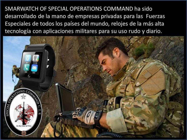 SMARWATCH OF SPECIAL OPERATIONS COMMAND ha sido desarrollado de la mano de empresas privadas para las Fuerzas Especiales de todos los países del mundo, relojes de la más alta tecnología con aplicaciones militares para su uso rudo y diario.