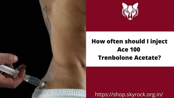 Unlike Trenbolone Acetate powder which has a half-life of