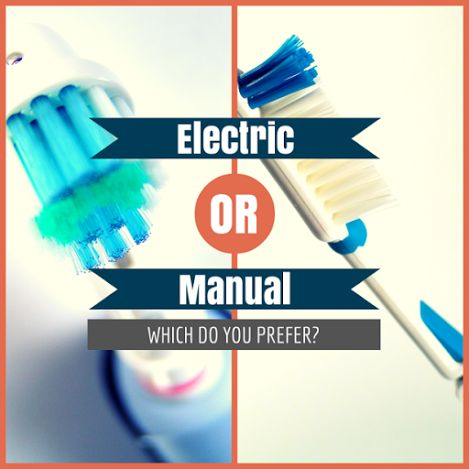 Do you prefer an Electric or Manual Toothbrush?  Why?