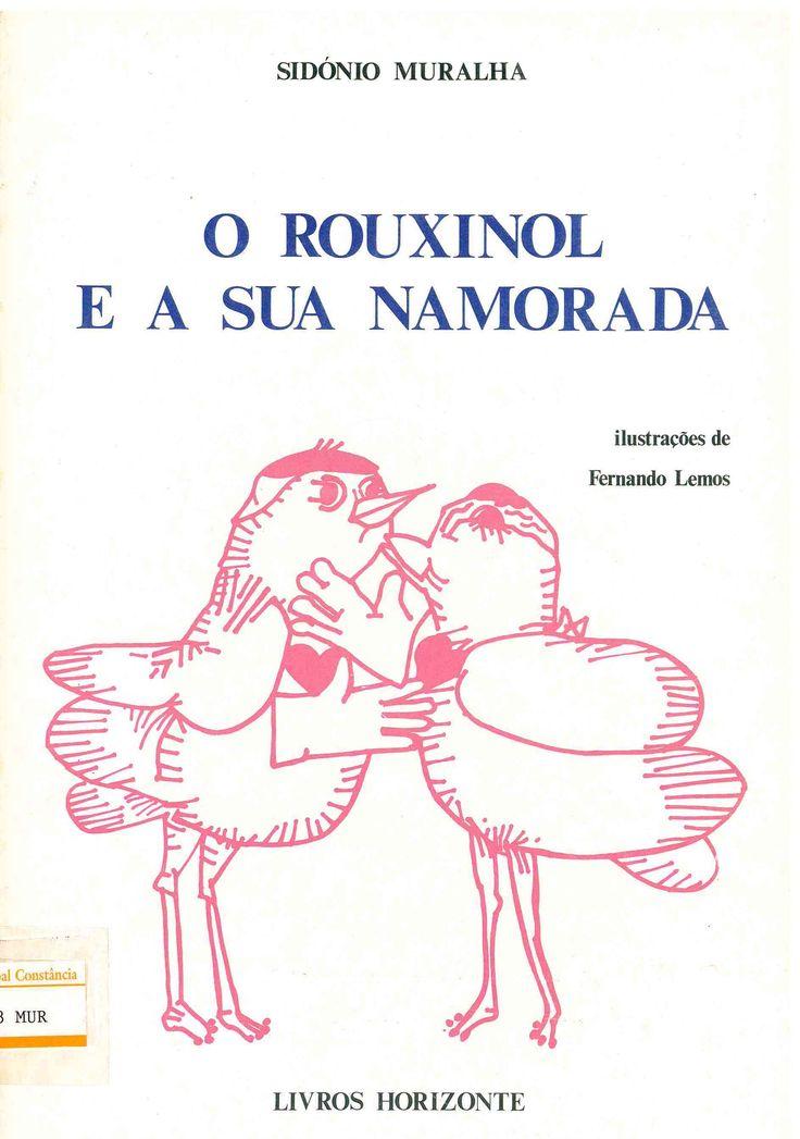 O rouxinol e a sua namorada  Publication: Lisboa : Livros Horizonte, 1983 . 29 p. Fernando Lemos