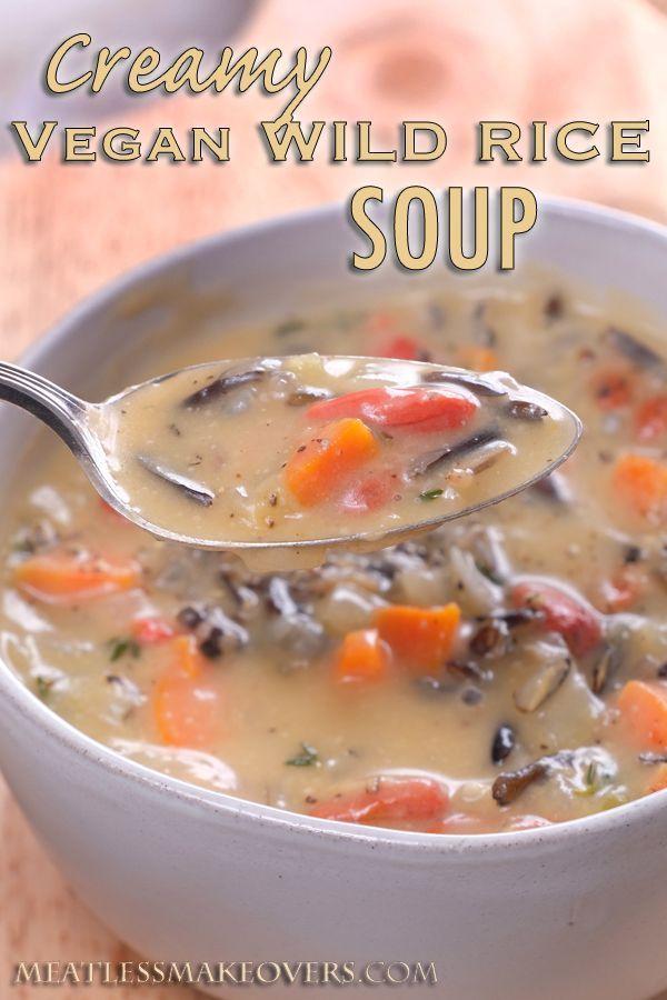 Creamy Vegan Wild Rice Soup Recipe Wild Rice Soup Rice Soup Easy Vegan Soup