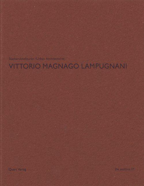 Stadtarchitekturen = urban architectures / Vittorio Magnago Lampugnani ; [Konzept: Vittorio Magnago Lampugnani, Heinz Wirz ; Herausgeber: Heinz Wirz]. Luzern : Quart, cop. 2006