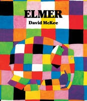 Elmer: The Story of a Patchwork Elephant - David Mckee