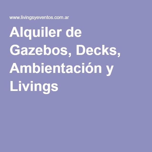 Alquiler de Gazebos, Decks, Ambientación y Livings