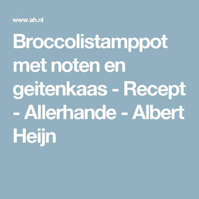 Broccolistamppot met noten en geitenkaas - Recept - Allerhande - Albert Heijn