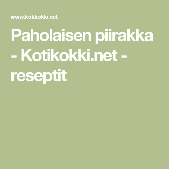 Paholaisen piirakka - Kotikokki.net - reseptit