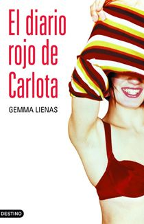 """""""El diario rojo de Carlota"""" El diario rojo de Carlota sólo es para ti si crees que la sexualidad es una actividad natural de las personas."""