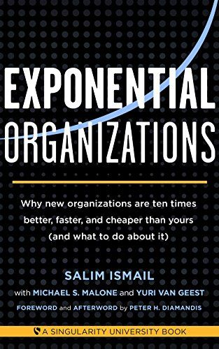 Exponential Organizations: Why new organizations are ten ... https://www.amazon.com/dp/1626814236/ref=cm_sw_r_pi_dp_U_x_ZIGrAb02QNG5P