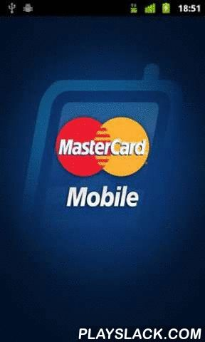 MasterCard Mobile  Android App - playslack.com , New features in the MasterCard® Mobile app!• Simplified registration• You can register your CVC enabled Maestro® card tooIt's your card or it's your smart phone!Looking for a fast, convenient and controllable way to pay your bills, top up your or others' prepaid cell phone, or make secure payments on a website? MasterCard® Mobile helps you to reach these features in an all-in-one remote payment service through your smart phone! All you have to…