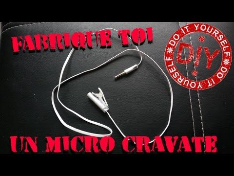 Fabrique toi un micro cravate avec tes vieux écouteurs - YouTube