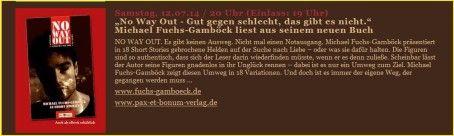 """""""No Way Out - Gut gegen schlecht, das gibt es nicht.""""Pax et Bonum Verlagsautor  Michael Fuchs-Gamböck liest aus seinem neuen Buch.Samstag, 12.07.14 / 20 Uhr (Einlass: 19 Uhr)"""