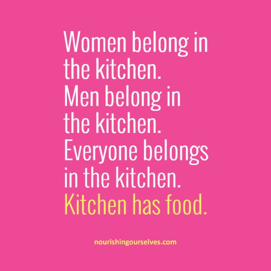 Women Quotes In The Kitchen: 17 Best Images About I'm A Feminist. On Pinterest