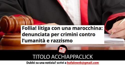 Attualità: #TITOLO #ACCHIAPPACLICK #Follia! Litiga con una marocchina: denunciata per crimini contro... (link: http://ift.tt/1ZsUjI8 )