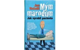 Medicína a zdravotnictví - Mým marodům - Jan Hnízdil