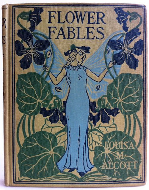 Flower Fables by Louise May Alcott,   1898, illustrations by C. BarnesLouisa May Alcott, Altemus Company, Art Nouveau, Book Worth, Comics Book, Vintage Book, Beautiful Booksread, Flower Fables, Book Covers
