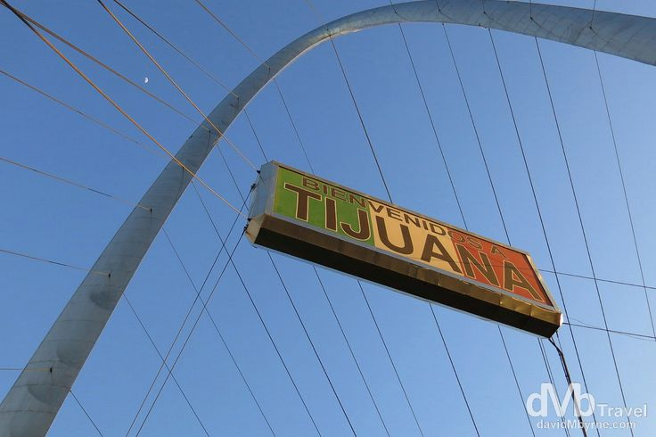 Tijuana, Mexico | dMb Travel - Travel with davidMbyrne.com | The landmark arch on Avenue Revolucion (La Revo) in Tijuana, Baja California, Mexico.