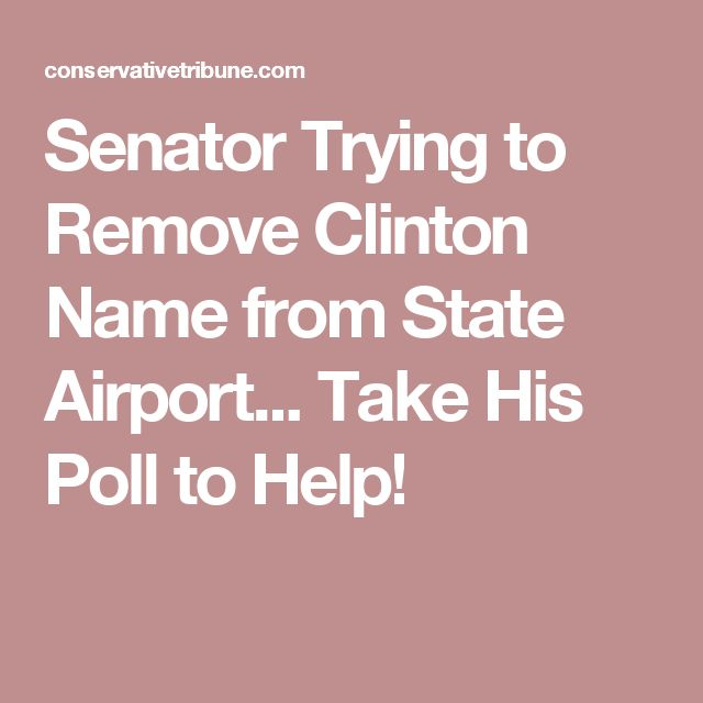 Senator Trying to Remove Clinton Name from State Airport... Take His Poll to Help!