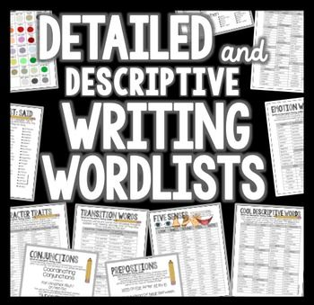 "Word Lists; Writing Word Lists; WORDLISTS; WRITING WORDLISTSDo you find yourself telling your students to ADD MORE DETAIL to their writing? These WORD LISTS are PERFECT for encouraging and motivating your students to add unique and descriptive words AND language to their writing (in ANY GENRE!)  Have ALL of your WORD LISTS in ONE easy file!*ADVERBS-HOW*ADVERBS-HOW OFTEN*ADVERBS-WHERE*ADVERBS-WHEN*VIVACIOUS VERBS*SYNONYMS FOR ""SAID""*TRANSITION WORDS*EMOTION WORDS*CHARACTER TRAITS*WARM…"