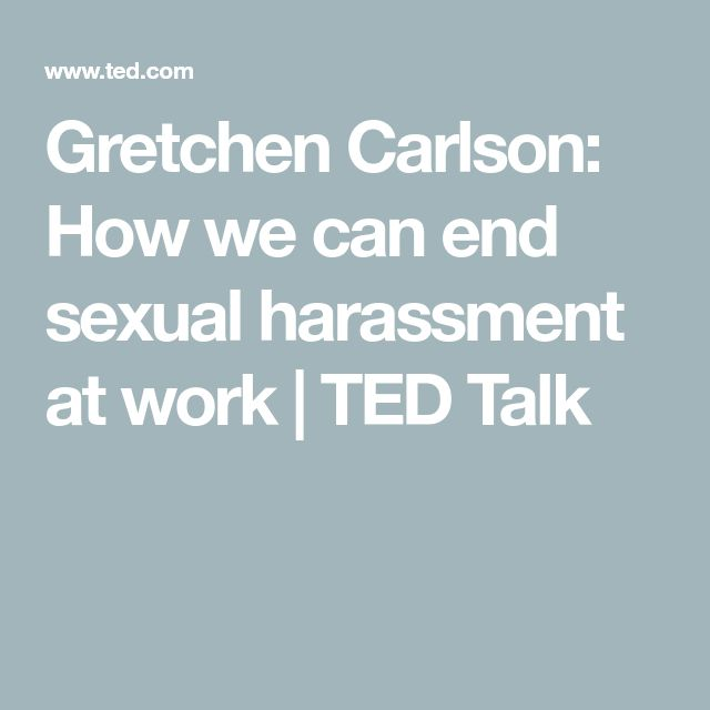 Gretchen Carlson: How we can end sexual harassment at work | TED Talk
