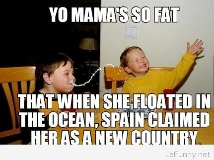 Your mama is so fat 2014 joke   Funny Pictures   Funny Quotes   Funny Jokes – Photos, Images, Pics