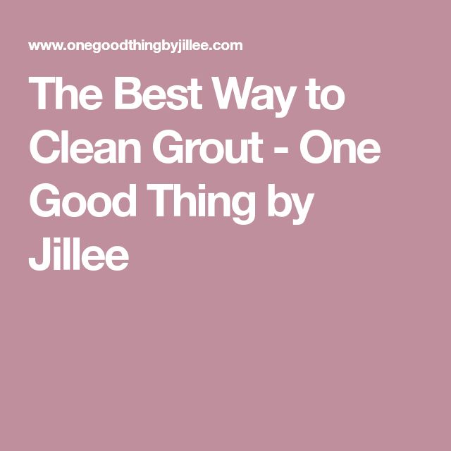 The Best Way to Clean Grout - One Good Thing by Jillee