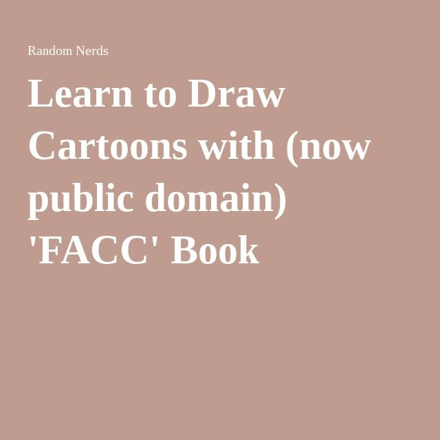 Learn to Draw Cartoons with (now public domain) 'FACC' Book