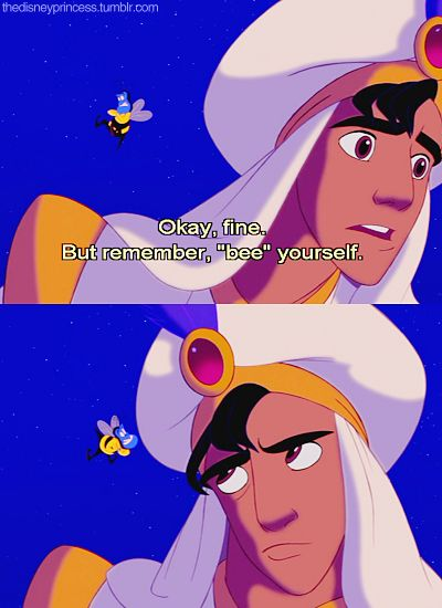 """Bee"" Yourself Line From The Disney Movie Aladdin  Call A1 Bee Specialists in Bloomfield Hills, MI today at (248) 467-4849 to schedule an appointment if you've got a stinging insect problem around your house or place of business!  Also feel free to visit our website www.a1beespecialists.com for more information!"