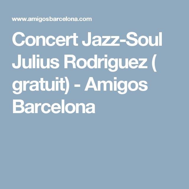 Concert Jazz-Soul Julius Rodriguez ( gratuit) - Amigos Barcelona