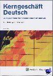 Janssen, A.M.T.M. Kerngeschäft Deutsch: duitse grammatica voor het hoger economisch onderwijs. Plaats: Duits 801.5 JANS