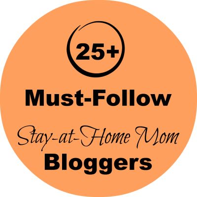 25+ bloggers who are Stay-at-Home Moms and sharing encouragement, natural living, faith and kids activities-Definitely a must-follow group!