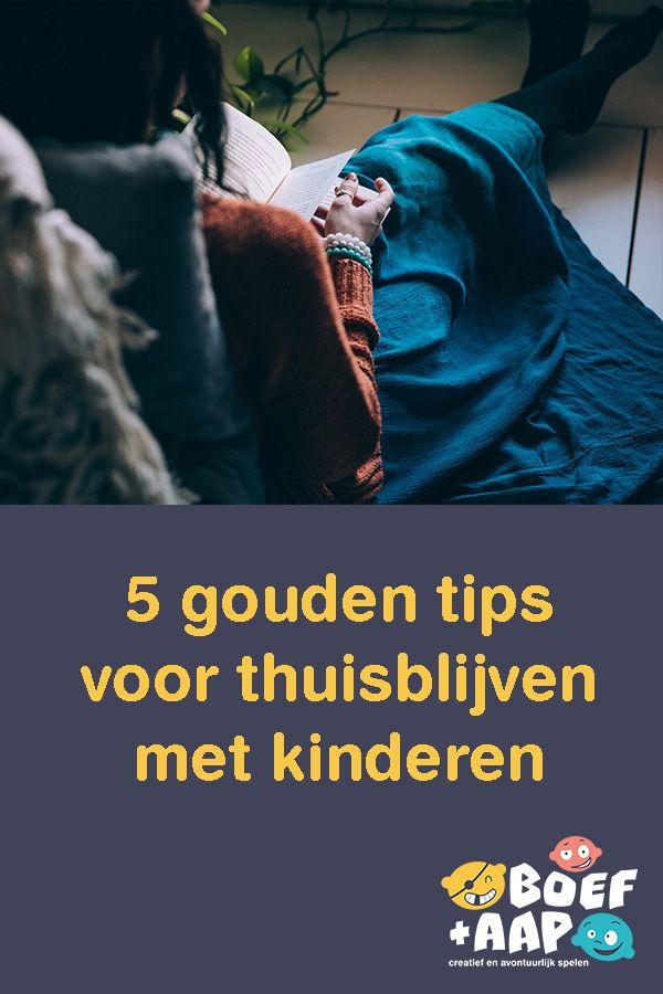 5 Gouden Tips Voor Thuisblijven Met Kinderen Kinderen Tips Kinderactiviteiten
