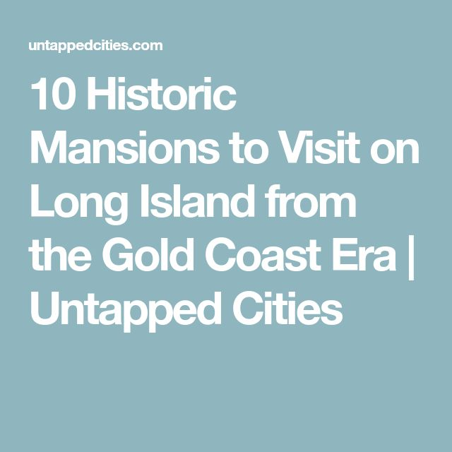 10 Historic Mansions to Visit on Long Island from the Gold Coast Era | Untapped Cities