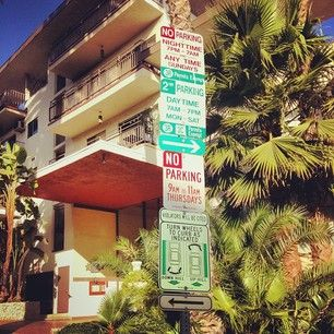 You'll eventually figure out how to decipher all of the parking signs. Each. And. Every. One. | 26 Things That Happen When You Move To Los Angeles