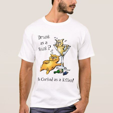 Cocktails & Kittens - Corked as a Kitten Shirt - tap to personalize and get yours